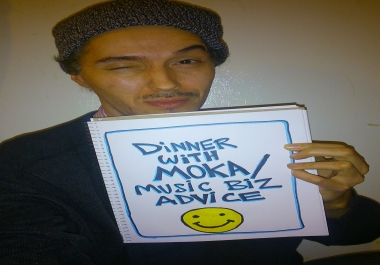 eat dinner with you and give music biz tips