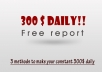give you access to my report how to make 300Dollars daily